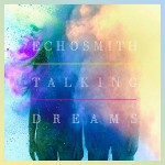 600px-Echosmith_Talking_Dreams_Cover_Art